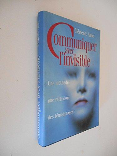 9782724293203: Communiquer avec l'invisible : Une méthode, une réflexion, des témoignages