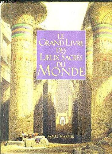 9782724294330: Le grand livre des lieux sacrés du monde