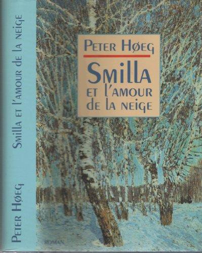 9782724294521: Smilla et l'amour de la neige