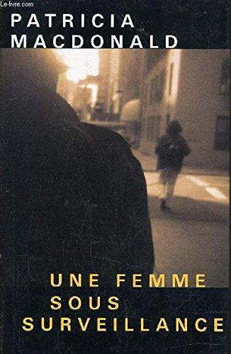 9782724294927: Une Femme Sous Surveillance [Relié]