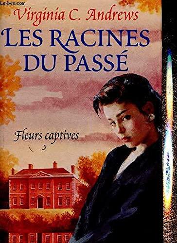 9782724296334: Les Racines Du Passe (Fleurs Captives, Volume 5)