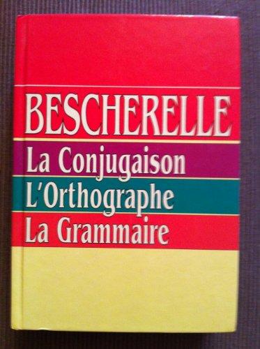 9782724296556: Bescherelle. La Conjugaison. L'Orthographie. La Grammaire