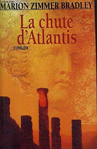 9782724296693: La chute d'Atlantis