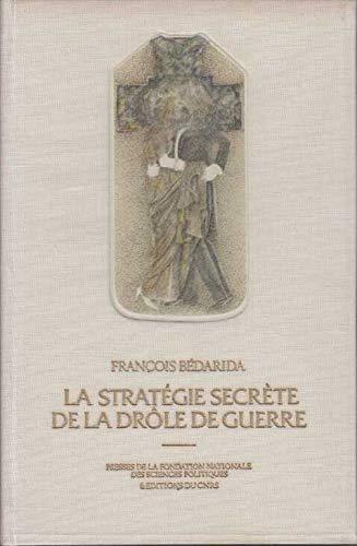 9782724604283: La stratégie secrète de la drôle de guerre: Le Conseil suprême interallié, septembre 1939 avril 1940 (French Edition)