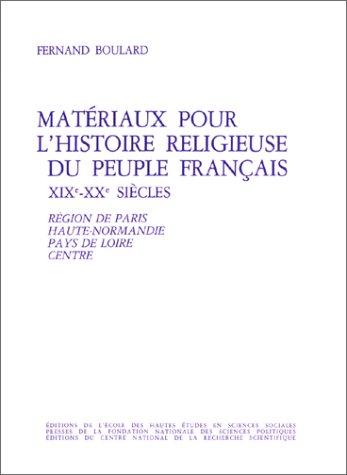 materiaux pour l'histoire religieuse du peuple francais, xixe et xxe siecles - t. 1: Fernand ...