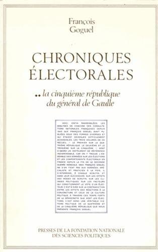 """""""chroniques électorales ; les scrutins politiques en France t.2"""": François Goguel"""