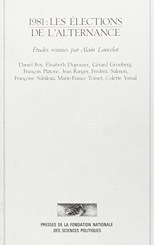 1981: Les elections de l'alternance (French Edition): Alain Lancelot