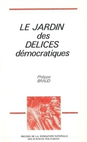 9782724605884: Le jardin des délices démocratiques