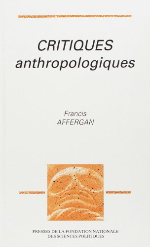 Critiques anthropologiques (French Edition): Affergan, Francis
