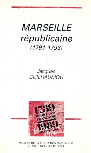 Marseille republicaine (1791-1793) (French Edition): Guilhaumou, Jacques