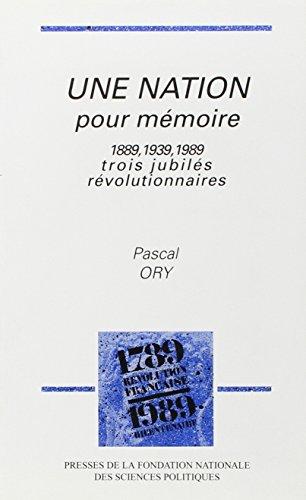 9782724606188: Une Nation pour mémoire: 1889, 1939, 1989, trois jubilés révolutionnaires (Librairie du bicentenaire de la Révolution française) (French Edition)