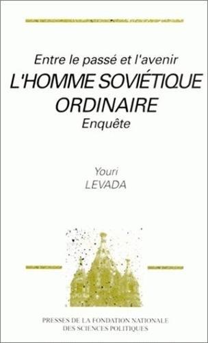 9782724606263: Entre le passé et lavenir: Lhomme soviétique ordinaire (French Edition)