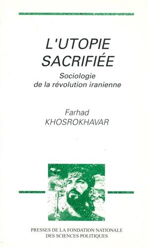 L'utopie sacrifiee: Sociologie de la revolution iranienne (French Edition): Khosrokhavar, ...