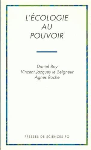 L'écologie au Pouvoir (French Edition): Daniel Boy; Vincent Jacques le Seigneur; Agnes ...
