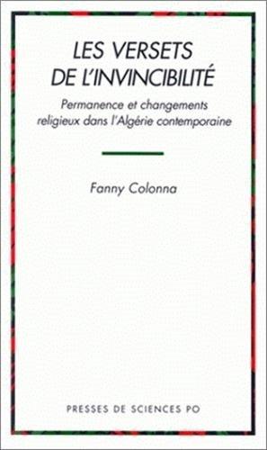 Les versets de l'invincibilite: Permanence et changements religieux dans l'Algerie ...