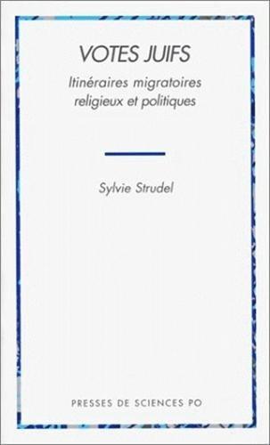Votes juifs: Itineraires migratoires, religieux et politiques (French Edition): Strudel, Sylvie