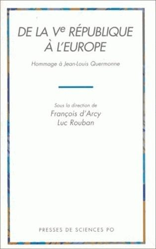 De la Ve Republique a l'Europe: Hommage a Jean-Louis Quermonne (French Edition): Darcy