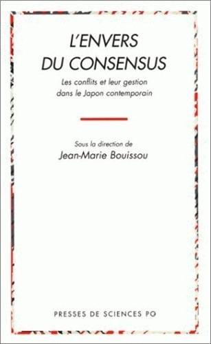 L'envers du consensus: Les conflits et leur gestion dans le Japon contemporain (French Edition...