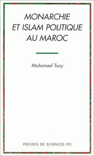 9782724607581: Monarchie et islam politique au Maroc (French Edition)