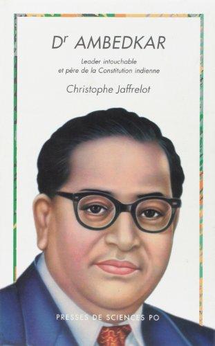 Dr Ambedkar: Leader intouchable et pere de la Constitution indienne (French Edition): Jaffrelot, ...