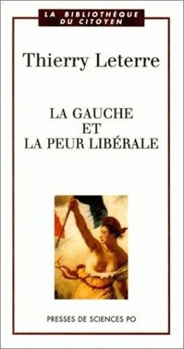 9782724608038: La gauche et la peur libérale