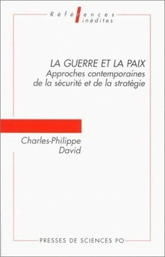 9782724608212: La guerre et la paix: Approches contemporaines de la sécurité et de la stratégie (Références inédites) (French Edition)