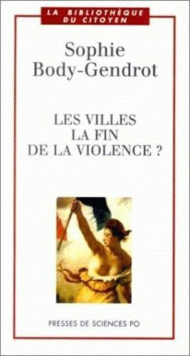 9782724608403: Les villes, la fin de la violence?