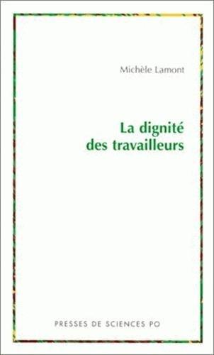 La Dignité des travailleurs: Lamont, Michèle