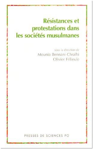 Résistances et protestations dans les sociétés musulmanes: Bennani-Chraïbi, ...