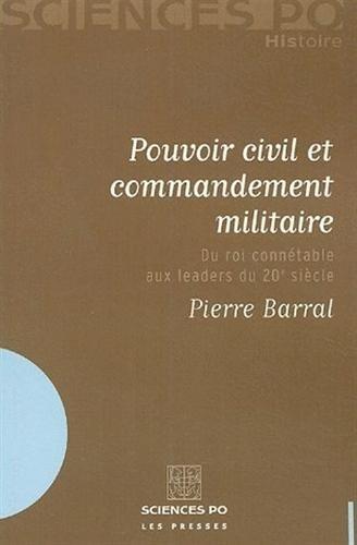 9782724609462: Pouvoir civil et commandement militaire : Du roi conn�table aux leaders du 20e si�cle