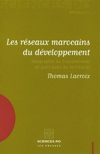 """""""les reseaux marocains du developpement ; geographie du transnational et politique du ..."""