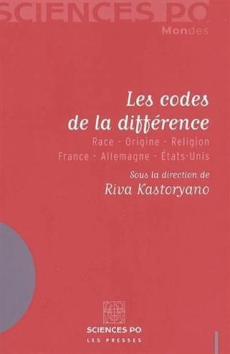 CODES DE LA DIFFÉRENCE (LES) : RACE ORIGINE RELIGION FRANCE ALLEMAGNE ÉTATS-UNIS: ...
