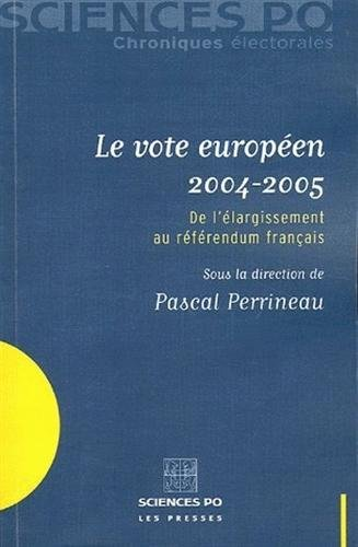 Le vote europeen 2004-2005 (French Edition): Pascal Perrineau