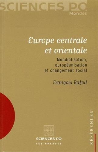 9782724610055: Europe centrale et orientale : Mondialisation, européanisation et changement social