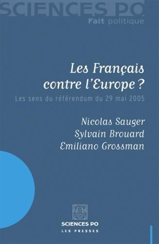 9782724610260: Les Français contre l'Europe ? : Les sens du référendum du 29 mai 2005 (Fait politique)