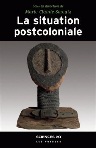 SITUATION POSTCOLONIALE (LA): SMOUTS MARIE-CLAUDE