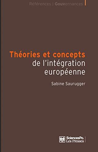 THÉORIES ET CONCEPTS DE L'INTÉGRATION EUROPÉENNE: SAURUGGER SABINE