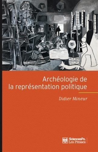 Archeologie de la representation politique (French Edition): Didier Mineur