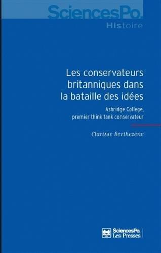 Les conservateurs britanniques dans la bataille des idees, 1929-1954 (French Edition): Clarisse ...