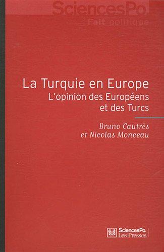 9782724612097: La Turquie en Europe : L'opinion des Europ�ens et des Turcs
