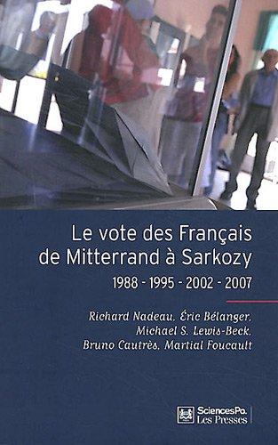 Le vote des Français de Mitterrand à Sarkozy (French Edition): Richard ...