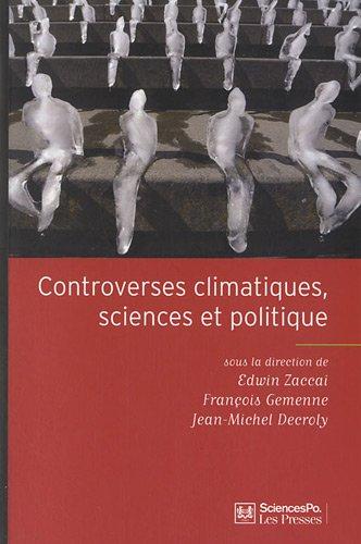 controverses climatiques ; sciences et politiques