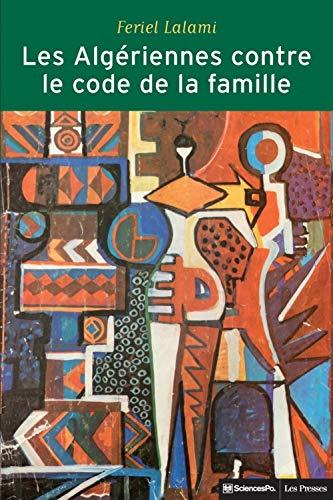 9782724612547: Les Algériennes contre le code de la famille : La lutte pour l'égalité