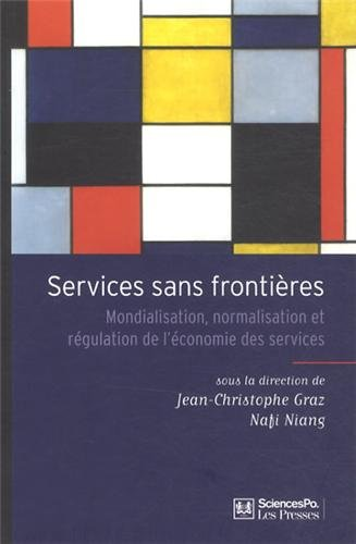 9782724612905: Services sans frontières : Mondialisation, normalisation et régulation de l'économie des services