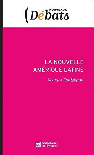 NOUVELLE AMÉRIQUE LATINE (LA) : LABORATOIRE POLITIQUE DE L'OCCIDENT: COUFFIGNAL GEORGES
