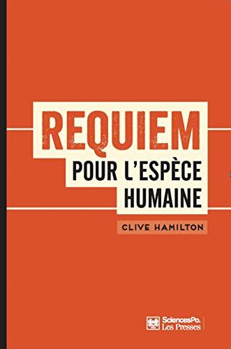 Requiem pour l'espèce humaine: Clive Hamilton