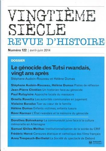Vingtième siècle, N° 122, Avril-juin 2014 : Le génocide des Tutsi rwandais...