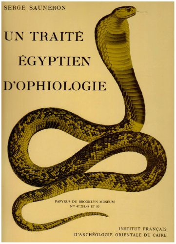 Un traite egyptien d'ophiologie: Papyrus du Brooklyn Museum no 47.2I8.48 et .85 (Publications de l'Institut francais d'archeologie orientale) (French Edition) (2724700775) by Serge Sauneron