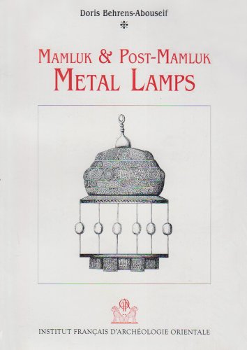 9782724701654: Mamluk and post-Mamluk metal lamps (Supplément aux Annales islamologiques)
