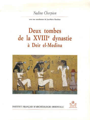 Deux tombes de la XVIIIe dynastie à Deir el-Medina (French Edition): Nadine Cherpion
